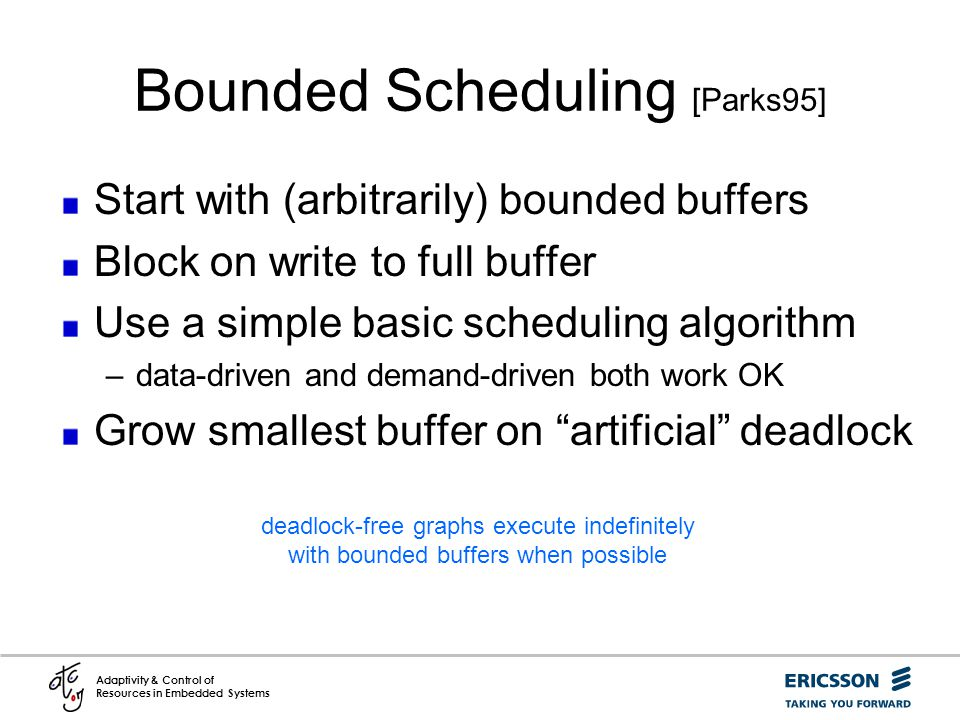 Bounded Scheduling [Parks95]